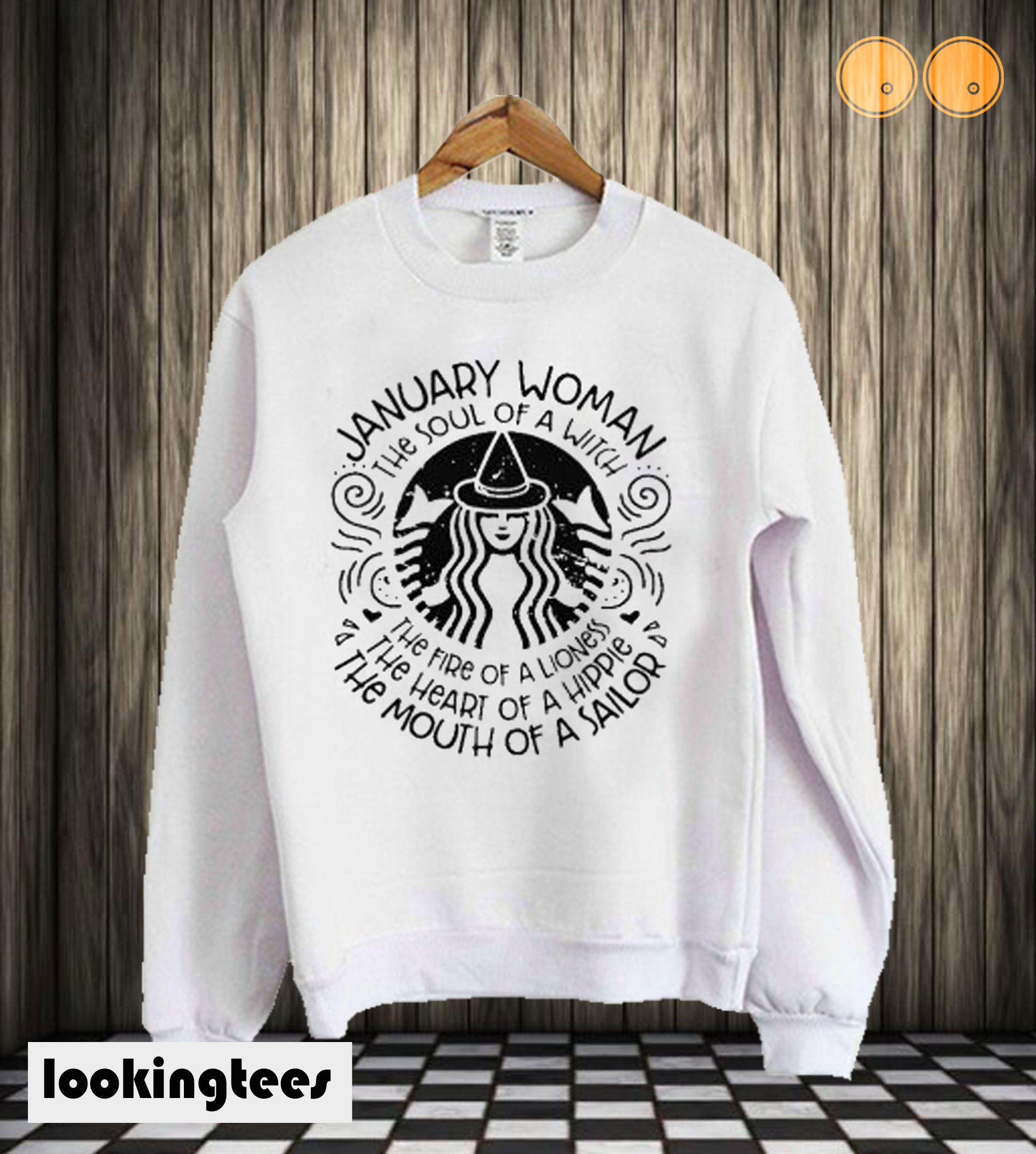 January woman the soul of witch the mouth of Sailor Starbucks Sweatshirt